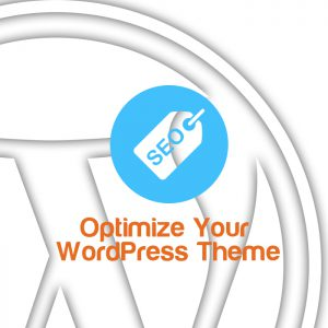 Optimize Your WordPress Theme